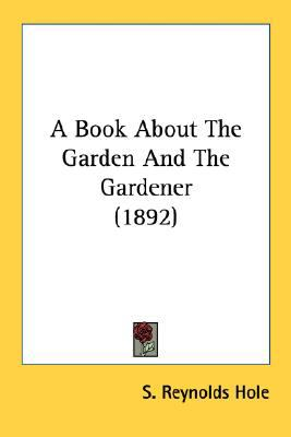 Book about the Garden and the Gardener N/A 9780548686652 Front Cover