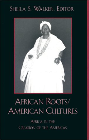 African Roots - American Cultures Africa in the Creation of the Americas  2001 edition cover