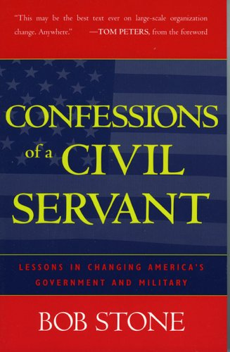 Confessions of a Civil Servant Lessons in Changing America's Government and Military N/A 9780742527652 Front Cover