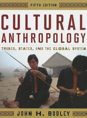 Cultural Anthropology Tribes, States, and the Global System 5th 2011 9780759118652 Front Cover