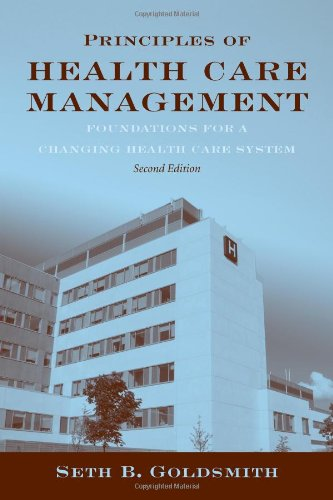 Principles of Health Care Management Foundations for a Changing Health Care System 2nd 2011 (Revised) edition cover