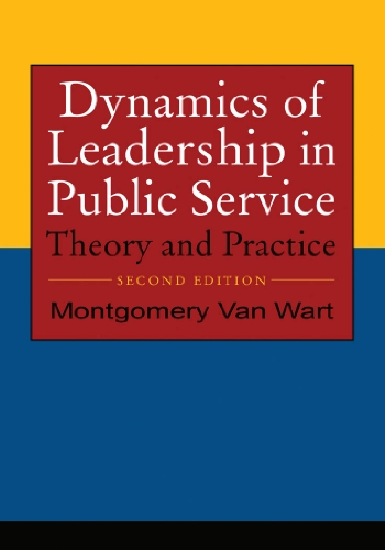 Dynamics of Leadership in Public Service Theory and Practice 2nd 2011 (Revised) edition cover