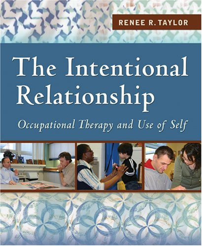 Intentional Relationship Occupational Therapy and Use of Self  2008 (Revised) 9780803613652 Front Cover