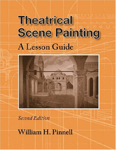 Theatrical Scene Painting A Lesson Guide 2nd 2008 edition cover