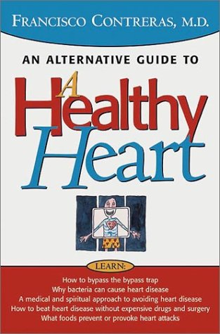 Healthy Heart An Alternative Guide to a Healty Heart  2001 9780884197652 Front Cover