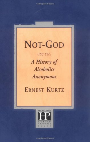 Not God A History of Alcoholics Anonymous  1991 (Revised) edition cover