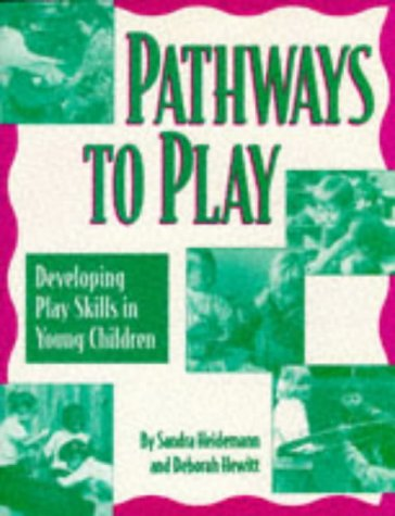Pathways to Play : Developing Play Skills in Young Children N/A edition cover