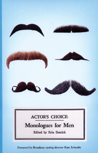 Actor's Choice - Monologues for Men   2008 9780970904652 Front Cover