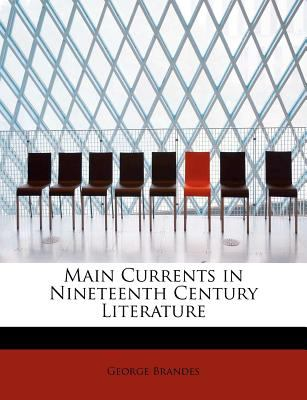 Main Currents in Nineteenth Century Literature  N/A 9781115900652 Front Cover