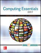 Computing Essentials 2017: Making It Work for You 26th 2016 9781259563652 Front Cover