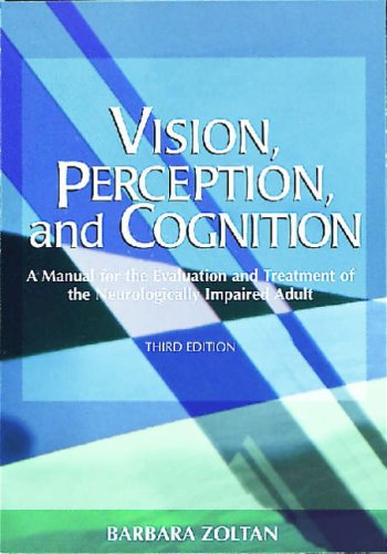 Vision, Perception, and Cognition A Manual for the Evaluation and Treatment of the Neurologically Impaired Adult 3rd 1996 edition cover