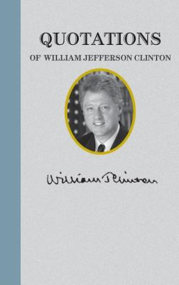 Quotations of William Jefferson Clinton  N/A 9781557090652 Front Cover
