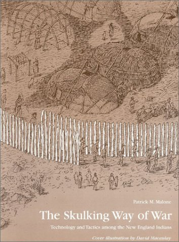 Skulking Way of War Technology and Tactics among the New England Indians Reprint edition cover