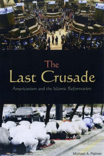 Last Crusade Americanism and the Islamic Reformation  2008 edition cover