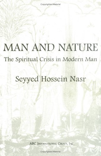 Man and Nature : The Spiritual Crisis of Modern Man 1st edition cover