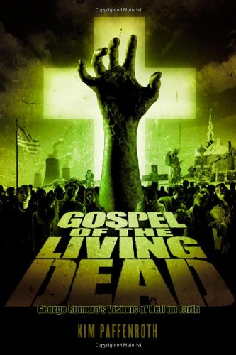 Gospel of the Living Dead George Romero's Visions of Hell on Earth  2006 edition cover