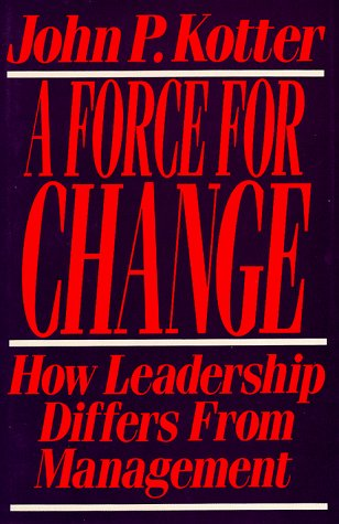 Force for Change How Leadership Differs from Management  1990 9780029184653 Front Cover