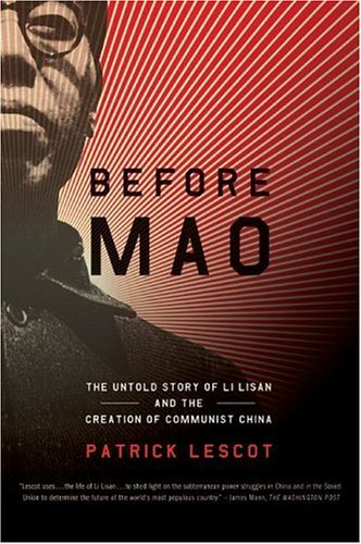 Before Mao The Untold Story of Li Lisan and the Creation of Communist China N/A 9780060084653 Front Cover