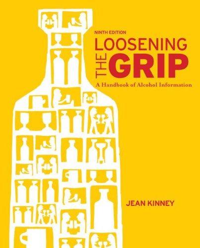 Loosening the Grip A Handbook of Alcohol Information 9th 2009 edition cover