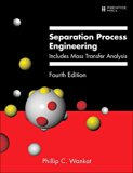 Separation Process Engineering Includes Mass Transfer Analysis 4th 2017 9780133443653 Front Cover