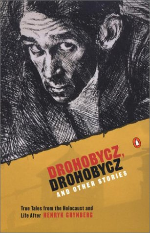 Drohobycz, Drohobycz and Other Stories True Tales from the Holocaust and Life After  2002 9780142001653 Front Cover