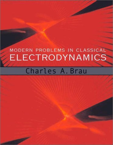 Modern Problems in Classical Electrodynamics   2003 9780195146653 Front Cover