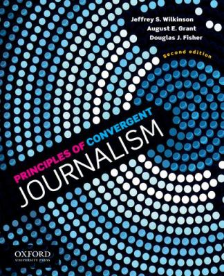 Principles of Convergent Journalism  2nd 2012 edition cover