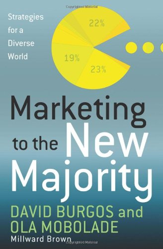 Marketing to the New Majority Strategies for a Diverse World  2011 edition cover