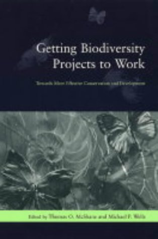 Getting Biodiversity Projects to Work Towards More Effective Conservation and Development  2004 9780231127653 Front Cover