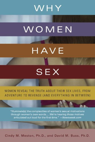 Why Women Have Sex Women Reveal the Truth about Their Sex Lives, from Adventure to Revenge (And Everything in Between) N/A edition cover