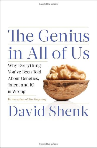 Genius in All of Us Why Everything You've Been Told about Genetics, Talent, and IQ Is Wrong  2010 edition cover