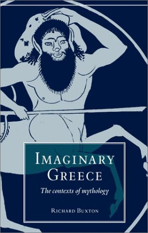 Imaginary Greece The Contexts of Mythology  1994 9780521338653 Front Cover