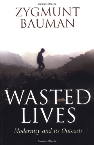 Wasted Lives Modernity and Its Outcasts  2004 edition cover