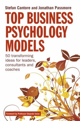 Top Business Psychology Models 50 Transforming Ideas for Leaders, Consultants and Coaches  2012 9780749464653 Front Cover