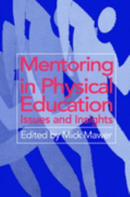 Mentoring in Physical Education Issues and Insights  2004 9780750705653 Front Cover