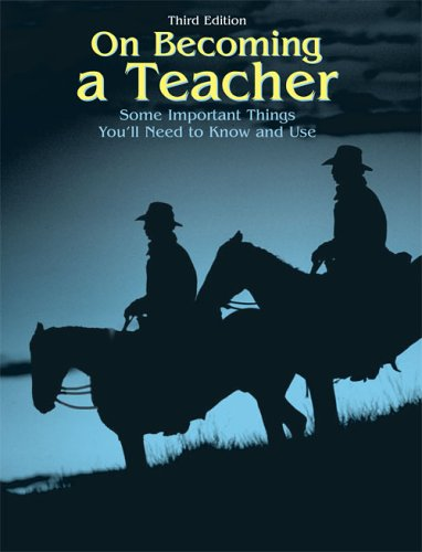 On Becoming A Teacher Some Important Things You'll Need to Know and Use 3rd 2002 (Revised) 9780757524653 Front Cover