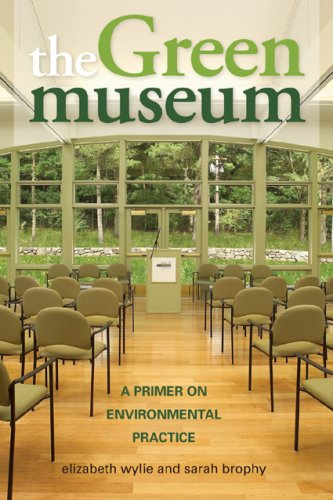 Green Museum A Primer on Environmental Practice  2008 9780759111653 Front Cover