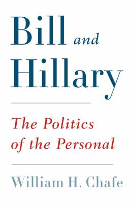 Bill and Hillary The Politics of the Personal  2012 edition cover
