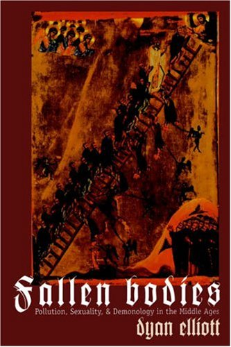 Fallen Bodies Pollution, Sexuality, and Demonology in the Middle Ages  1998 edition cover