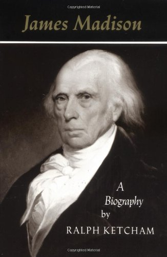 James Madison A Biography  1990 (Reprint) edition cover