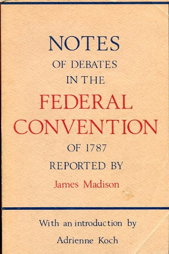 Notes of Debates in the Federal Convention of 1787  Revised  9780821407653 Front Cover