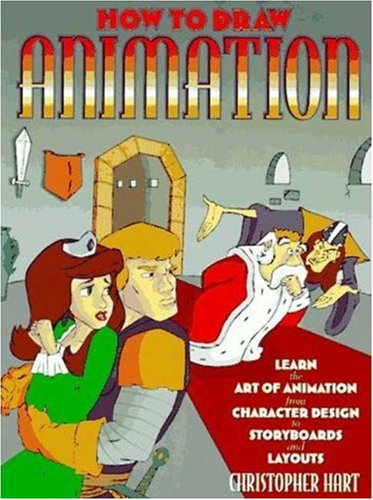 How to Draw Animation Learn the Art of Animation from Character Design to Storyboards and Layouts  1997 9780823023653 Front Cover