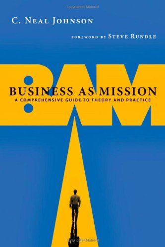 Business as Mission A Comprehensive Guide to Theory and Practice  2009 edition cover