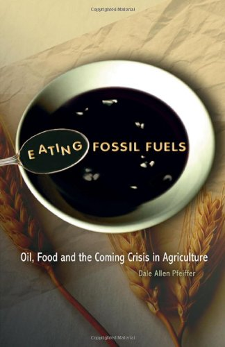 Eating Fossil Fuels Oil, Food and the Coming Crisis in Agriculture  2006 edition cover