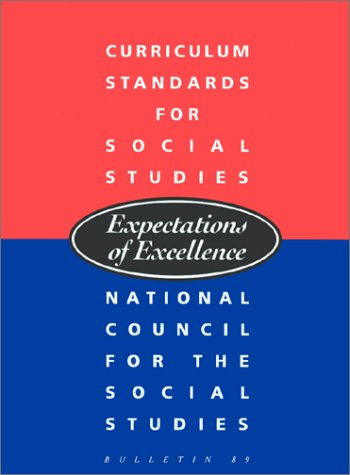 Curriculum Standards for Social Studies Expectations of Excellence 1st 9780879860653 Front Cover