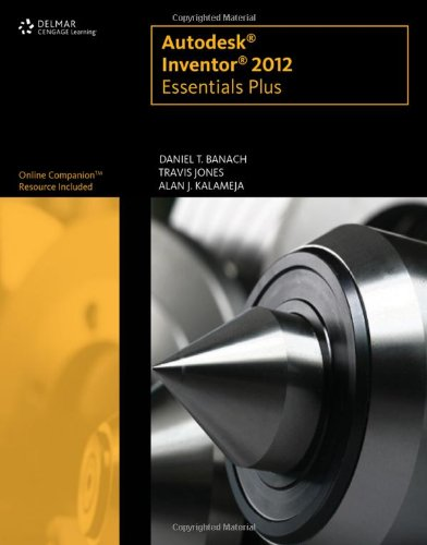 Autodesk Inventor 2012 Essentials Plus   2012 edition cover