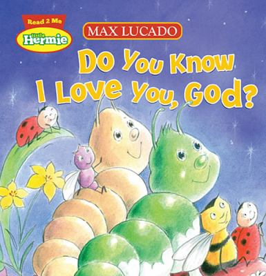 Do You Know I Love You, God?   2012 9781400320653 Front Cover