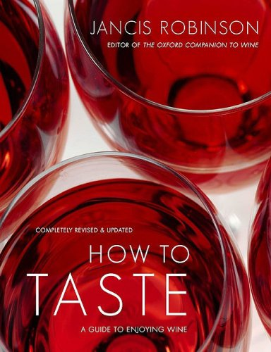 How to Taste A Guide to Enjoying Wine  2009 edition cover