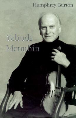 Yehudi Menuhin A Life  2001 9781555534653 Front Cover