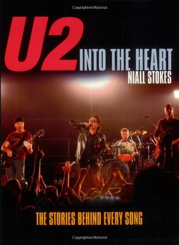 U2- Into the Heart The Stories Behind Every Song 3rd 2005 9781560257653 Front Cover